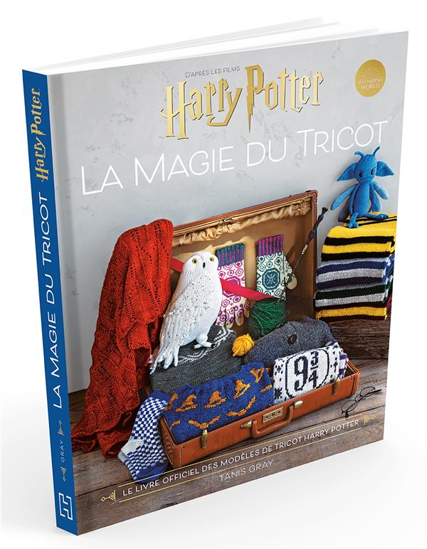HARRY POTTER LA MAGIE DU TRICOT - LE LIVRE OFFICIEL DES MODELES DE TRICOT HARRY POTTER