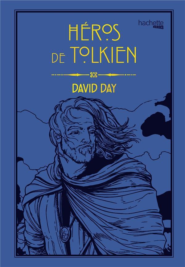 HEROS DE TOLKIEN DAY, DAVID HACHETTE