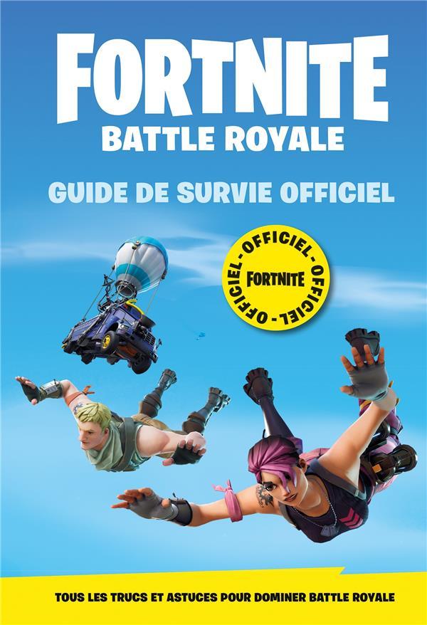 FORTNITE - BATTLE ROYALE - GUIDE DE SURVIE OFFICIEL XXX HACHETTE