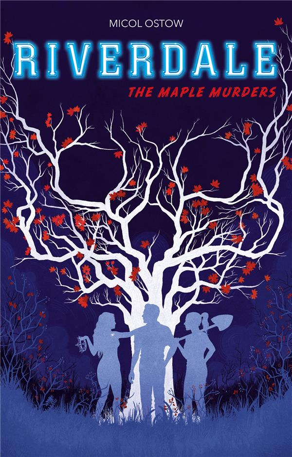 RIVERDALE T.3     THE MAPLE MURDERS