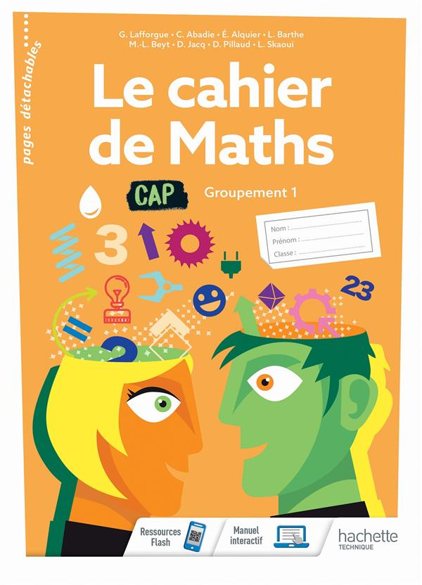 LE CAHIER DE MATHS GROUPEMENT 1 CAP - CAHIER DE L-ELEVE- ED. 2020 ALQUIER/BARTHE/BEYT HACHETTE EDUC