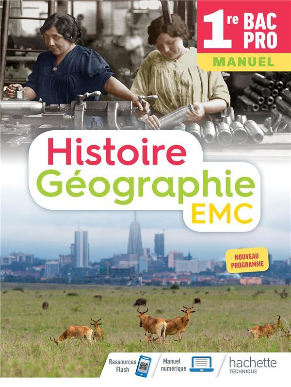 HISTOIRE-GEOGRAPHIE-EMC 1RE BAC PRO - LIVRE ELEVE - ED. 2020