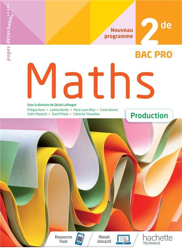 MATHEMATIQUES PRODUCTION 2DE BAC PRO - CAHIER DE L-ELEVE - ED 2020 ABADIE/ASTOR/BARTHE HACHETTE EDUC