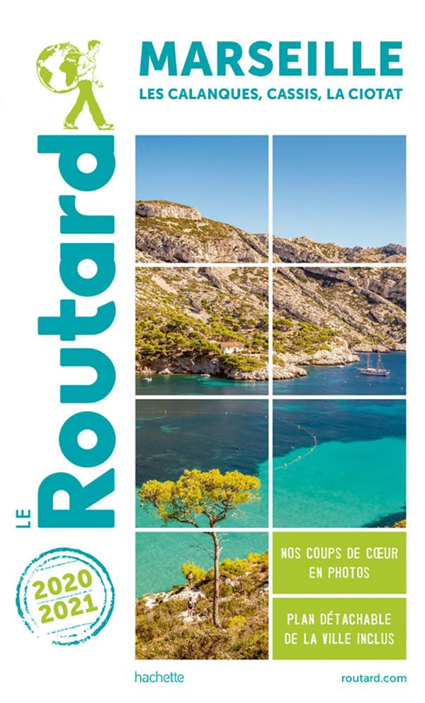 GUIDE DU ROUTARD  -  MARSEILLE  -  LES CALANQUES, CASSIS, LA CIOTAT (EDITION 20202021)