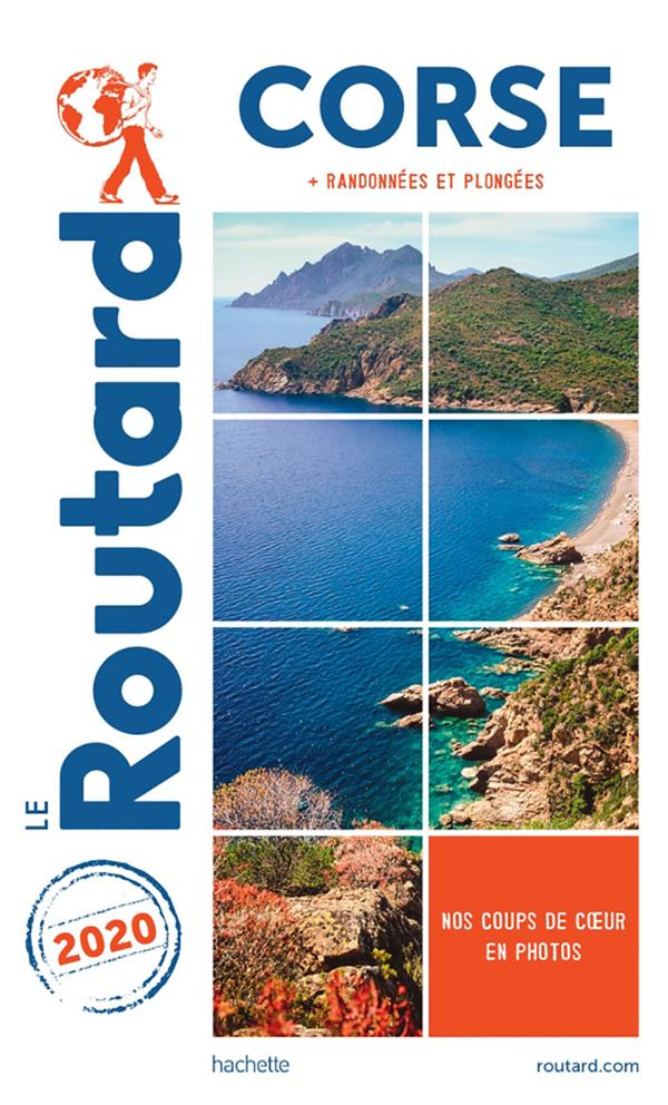 GUIDE DU ROUTARD  -  CORSE  -  + RANDONNEES ET PLONGEES (EDITION 2020) XXX HACHETTE