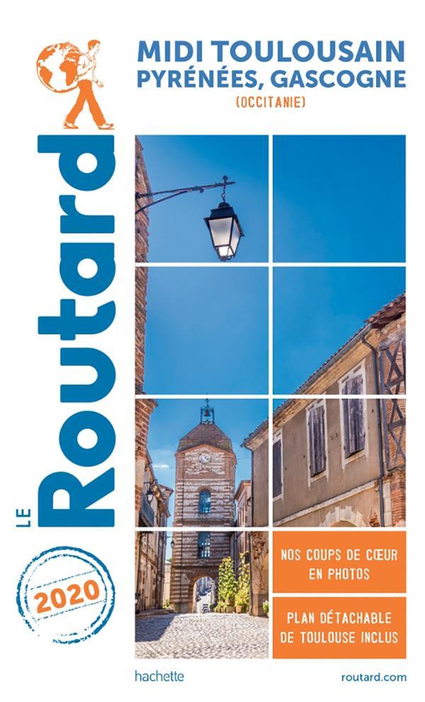 GUIDE DU ROUTARD  -  MIDI TOULOUSAIN, PYRENEES, GASCOGNE (OCCITANIE) (EDITION 2020) XXX HACHETTE