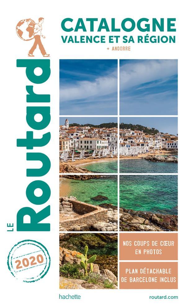 GUIDE DU ROUTARD  -  CATALOGNE, VALENCE ET SA REGION  -  + ANDORRE (EDITION 2020)
