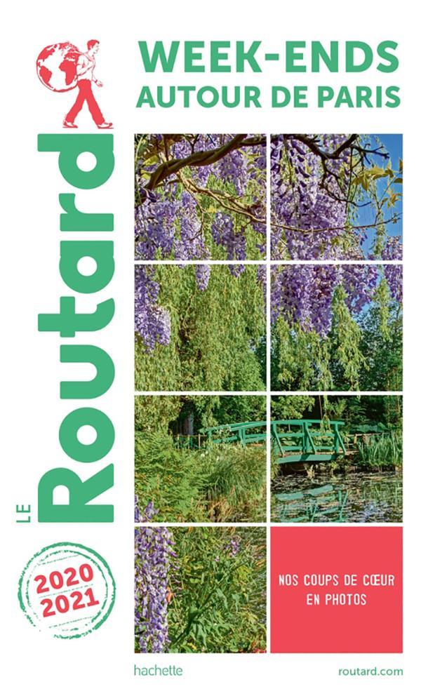 GUIDE DU ROUTARD  -  WEEK-ENDS AUTOUR DE PARIS (EDITION 20202021)