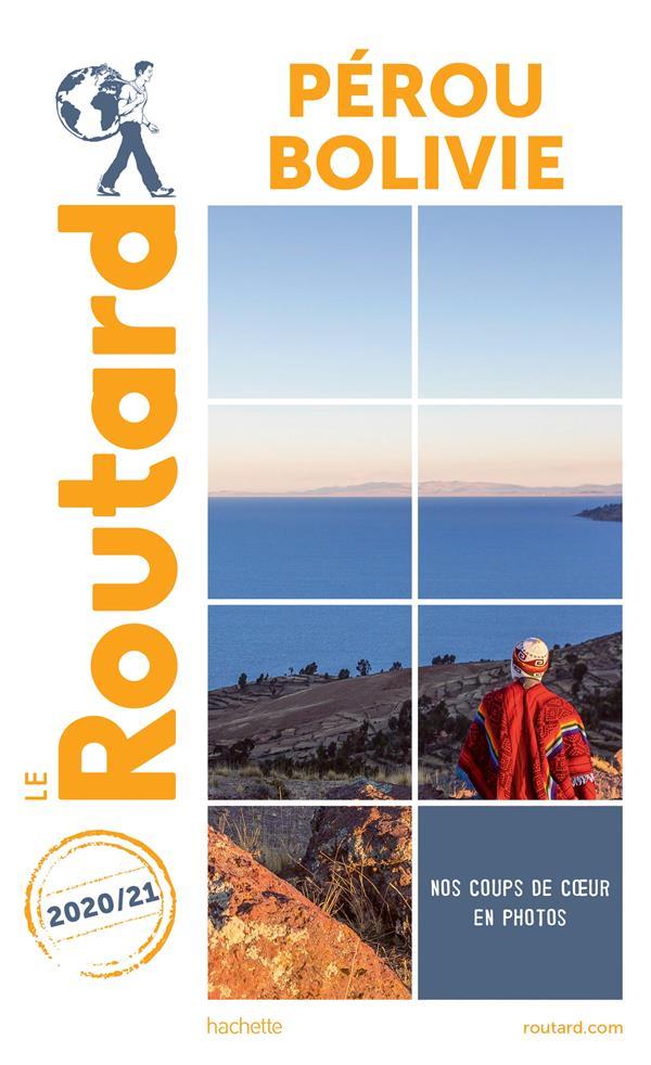 GUIDE DU ROUTARD  -  PEROU BOLIVIE (EDITION 20202021) XXX HACHETTE