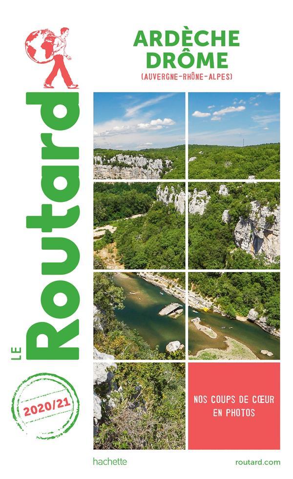 GUIDE DU ROUTARD  -  ARDECHE, DROME (AUVERGNE-RHONE-ALPES) (EDITION 20202021) XXX NC