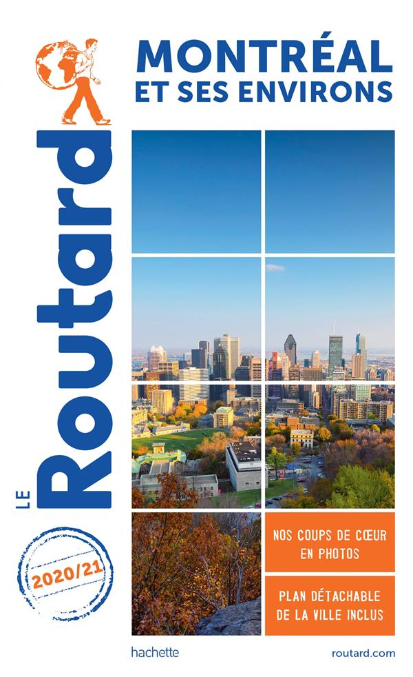 GUIDE DU ROUTARD  -  MONTREAL ET SES ENVIRONS (EDITION 20202021)