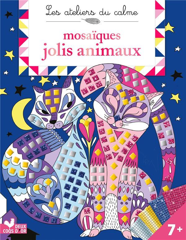 LES ATELIERS DU CALME  -  MOSAIQUES JOLIS ANIMAUX