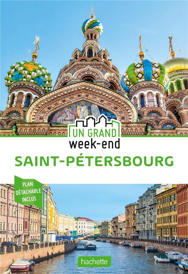 GUIDE UN GRAND WEEK-END A SAINT-SAINT-PETERSBOURG