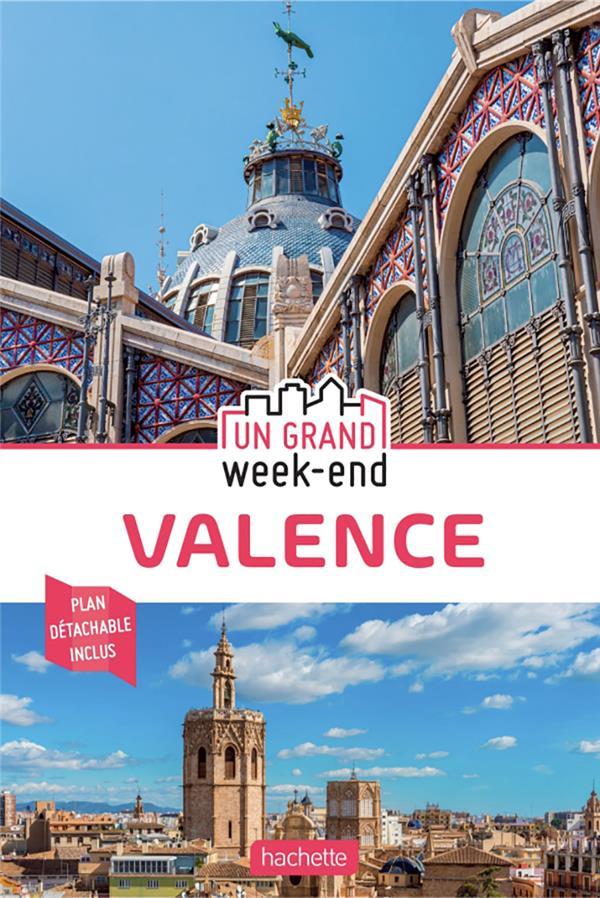 UN GRAND WEEK-END  -  VALENCE