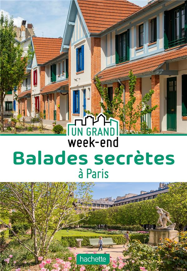 UN GRAND WEEK-END  -  BALADES SECRETES A PARIS