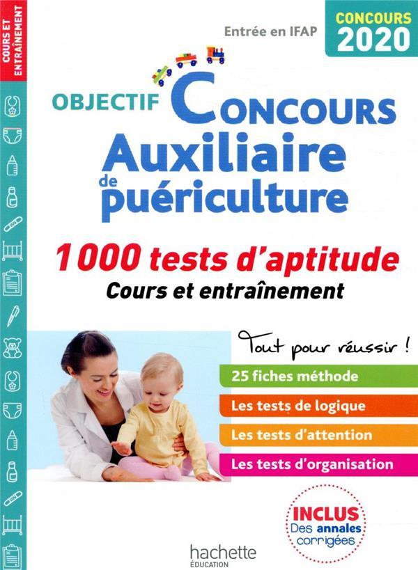 OBJECTIF CONCOURS     AUXILIAIRE DE PUERICULTURE     1 000 TESTS D'APTITUDE     COURS ET ENTRAINEMENT (EDITION 2020)