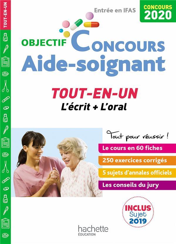 OBJECTIF CONCOURS     AIDE SOIGNANT     TOUT EN UN     L'ECRIT + L'ORAL (EDITION 2020)