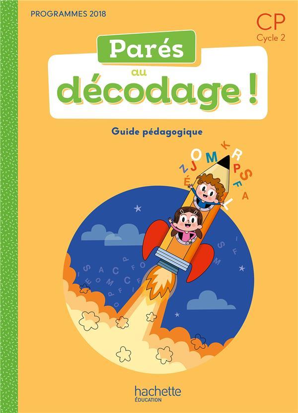 PARES AU DECODAGE     CP     METHODE DE LECTURE     GUIDE PEDAGOGIQUE (EDITION 2020)