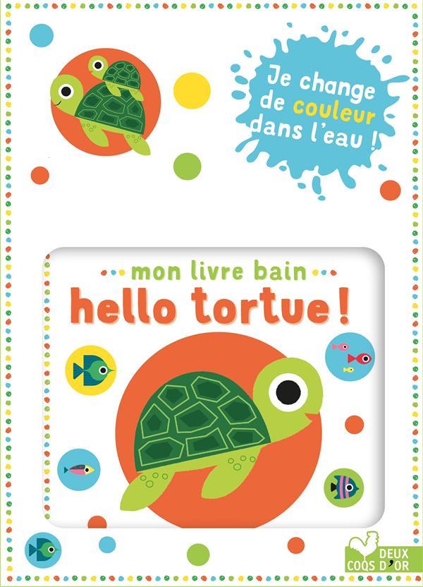 MON LIVRE BAIN : HELLO TORTUE ! GWE HACHETTE