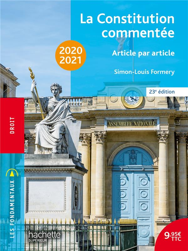 LA CONSTITUTION COMMENTEE  -  ARTICLE PAR ARTICLE (EDITION 20202021) FORMERY, SIMON-LOUIS HACHETTE