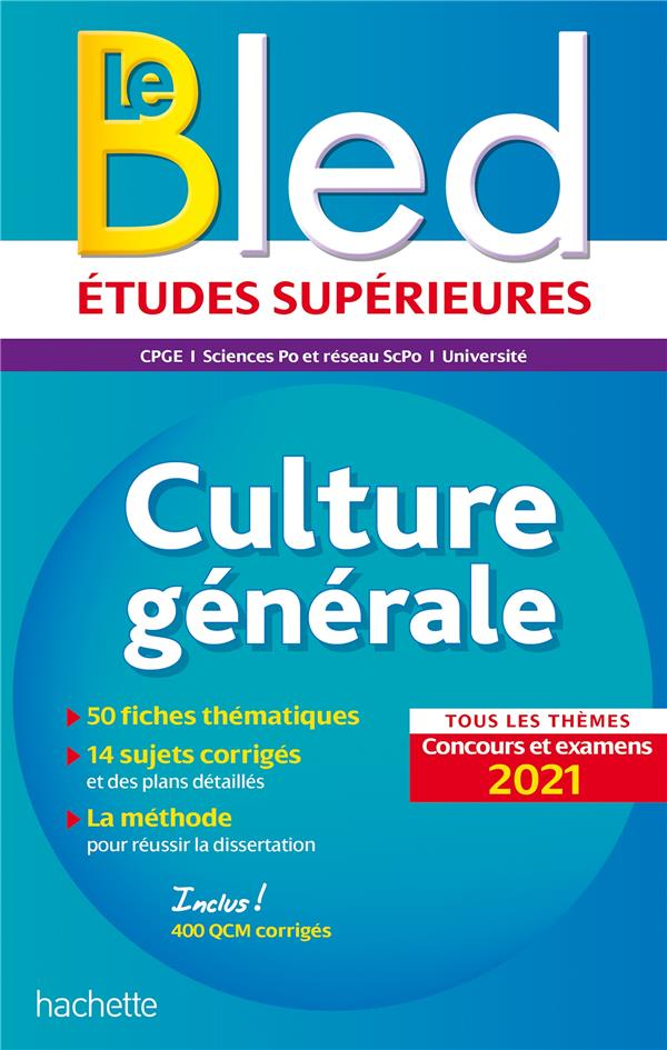 LE BLED ETUDES SUPERIEURES  -  CULTURE GENERALE, CONCOURS ET EXAMENS (EDITION 2021)