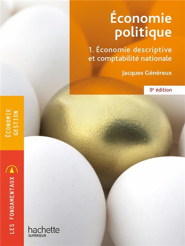 ECONOMIE POLITIQUE T.1  -  ECONOMIE DESCRIPTIVE ET COMPTABILITE NATIONALE (9E EDITION) GENEREUX, JACQUES HACHETTE