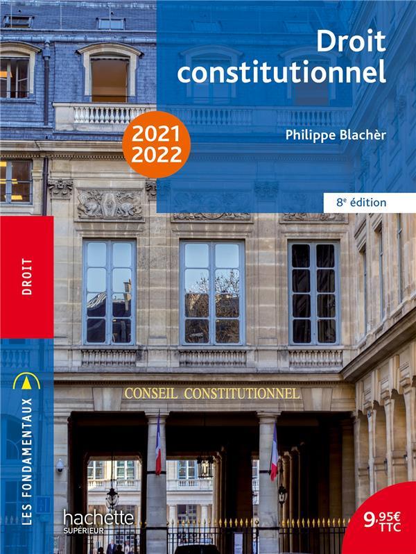 DROIT CONSTITUTIONNEL (EDITION 20212022) BLACHER, PHILIPPE HACHETTE