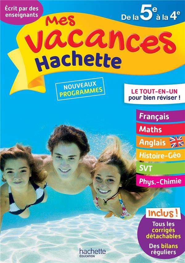 MES VACANCES HACHETTE  -  DE LA 5E A LA 4E REYNAUD/GORILLOT HACHETTE