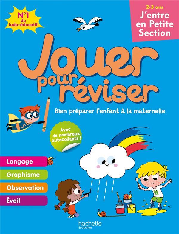 JOUER POUR REVISER  -  J'ENTRE EN PETITE SECTION MORIZE PATRICK HACHETTE