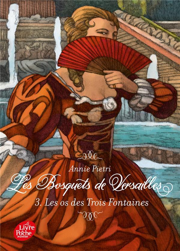 LES BOSQUETS DE VERSAILLES T.3     LES OS DES TROIS FONTAINES