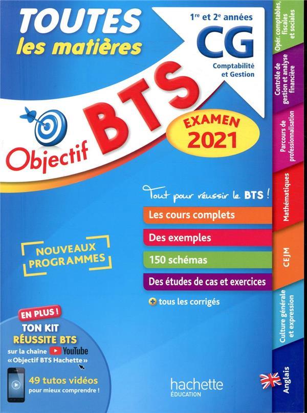 OBJECTIF BTS  -  TOUTES LES MATIERES  -  BTS CG (EDITION 2021) BONNEFOUS/BROUTIN HACHETTE