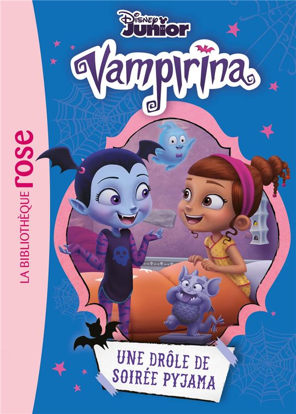 VAMPIRINA T.3  -  UNE DROLE DE SOIREE PYJAMA DISNEY WALT HACHETTE