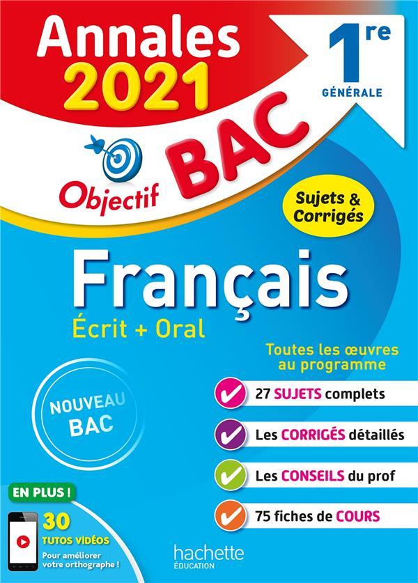 OBJECTIF BAC  -  FRANCAIS  -  1RE GENERALE  -  ANNALES (EDITION 2021) LISLE/BEAUTHIER HACHETTE