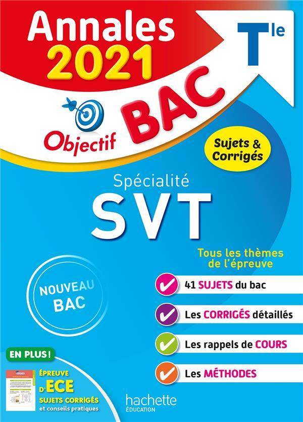 OBJECTIF BAC  -  SVT, SPECIALITE  -  TERMINALE (EDITION 2021) DELGUEL/FABIEN HACHETTE