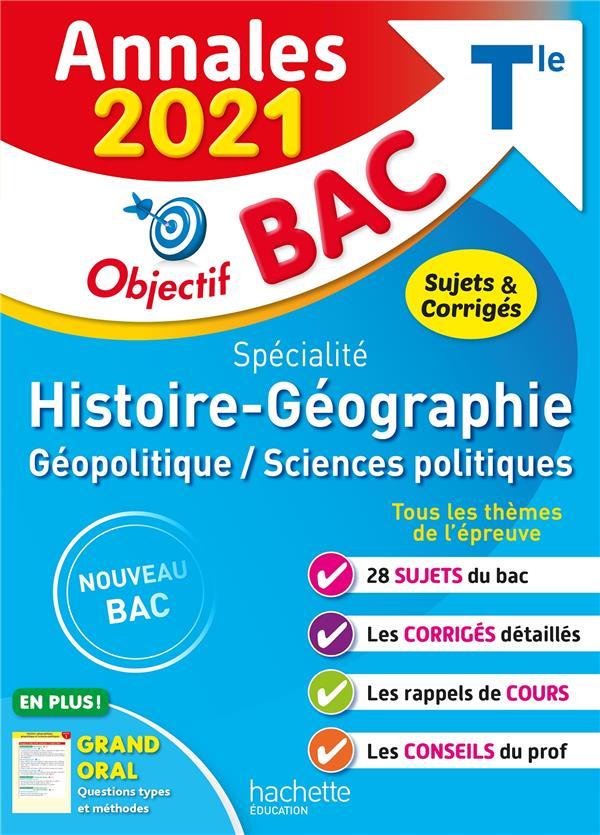 OBJECTIF BAC  -  HISTOIRE-GEOGRAPHIE, GEOPOLITIQUESCIENCES POLITIQUES  -  TERMINALE  -  ANNALES (EDITION 2021) LEONARD ARNAUD HACHETTE