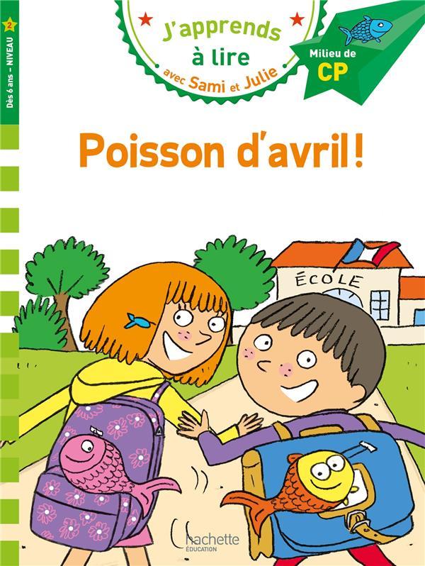 J'APPRENDS A LIRE AVEC SAMI ET JULIE     CP NIVEAU 2     POISSON D'AVRIL !