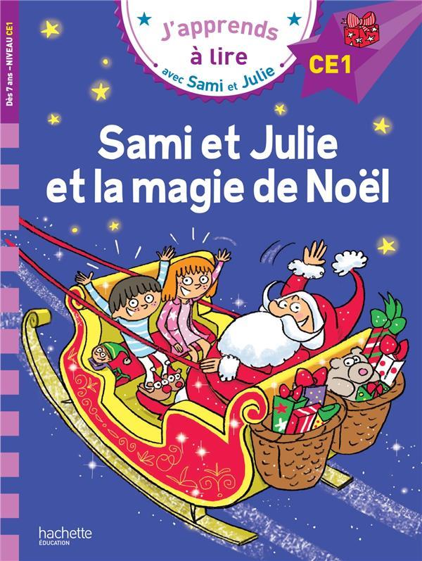 J'APPRENDS A LIRE AVEC SAMI ET JULIE  -  SAMI ET JULIE ET LA MAGIE DE NOEL MASSONAUD/BONTE NC