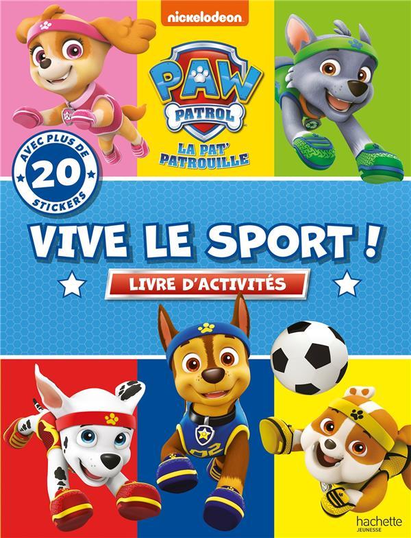 LA PAT'PATROUILLE  -  VIVE LE SPORT !  -  LIVRE D'ACTIVITES XXX HACHETTE