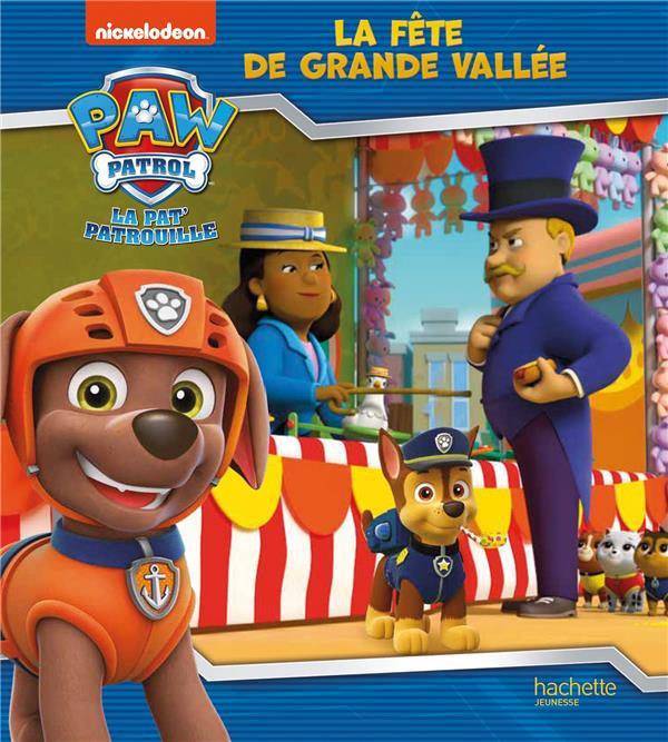 LA PAT'PATROUILLE  -  LA FETE DE GRANDE VALLEE XXX HACHETTE