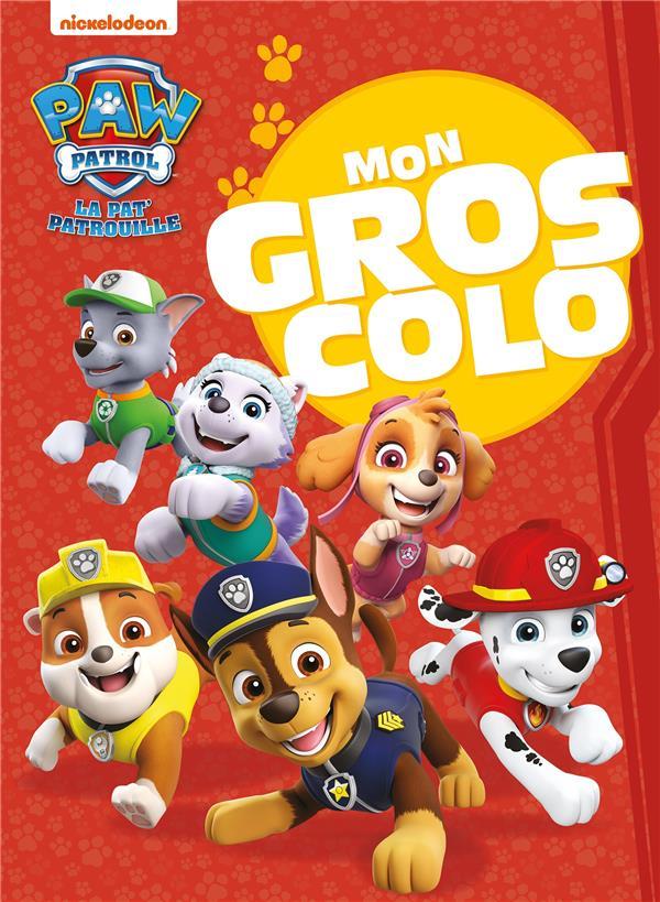 LA PAT'PATROUILLE  -  MON GROS COLO   HACHETTE