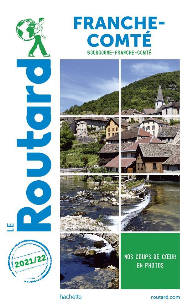 GUIDE DU ROUTARD  -  FRANCHE-COMTE (BOURGOGNE-FRANCHE-COMTE) (EDITION 20212022)   HACHETTE
