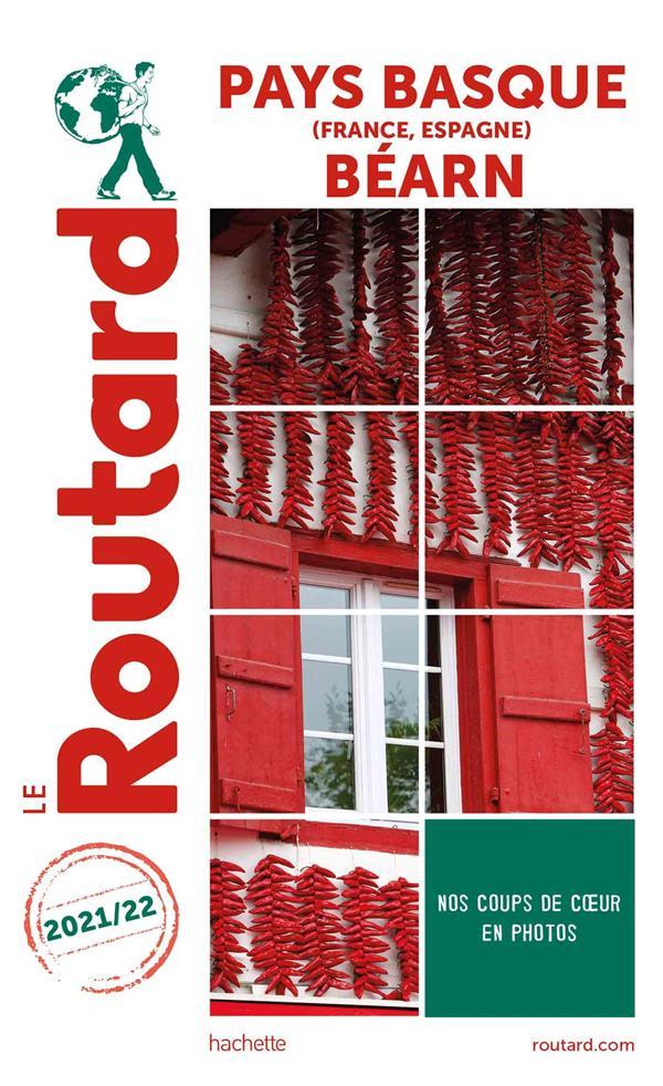 GUIDE DU ROUTARD  -  PAYS BASQUE (FRANCE, ESPAGNE)  -  BEARN (EDITION 20212022)   HACHETTE