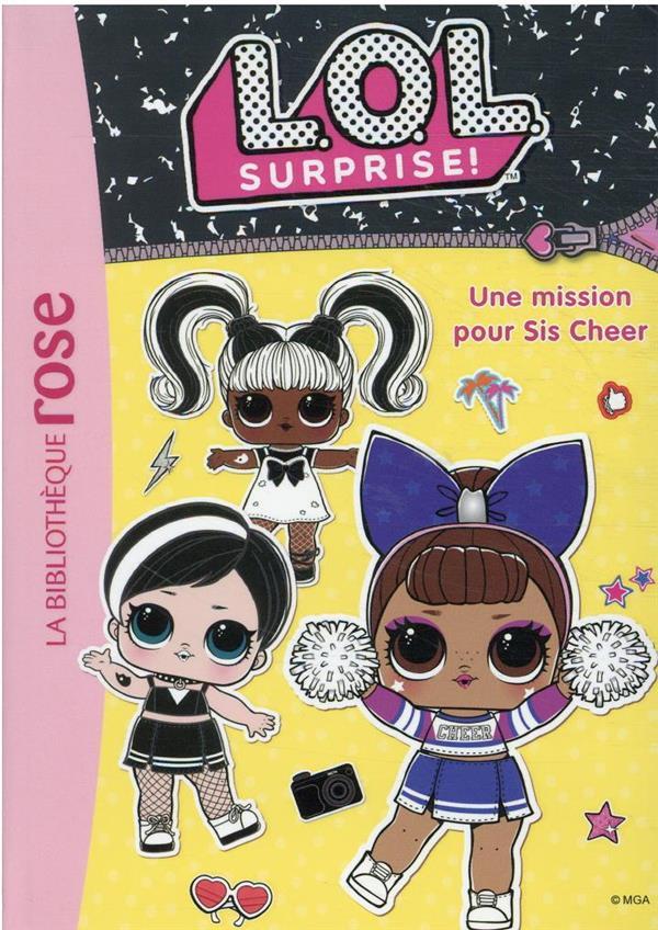 L.O.L. SURPRISE ! T.15  -  UNE MISSION POUR SIS CHEER XXX HACHETTE