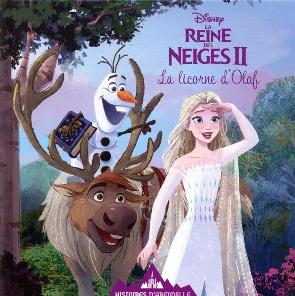 LA REINE DES NEIGES 2  -  HISTOIRES D'ARENDELLE T.10  -  LA LICORNE D'OLAF XXX HACHETTE