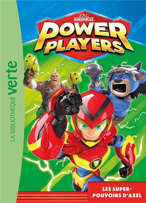 POWER PLAYERS - T01 - POWER PLAYERS 01 - LES SUPER-POUVOIRS D'AXEL