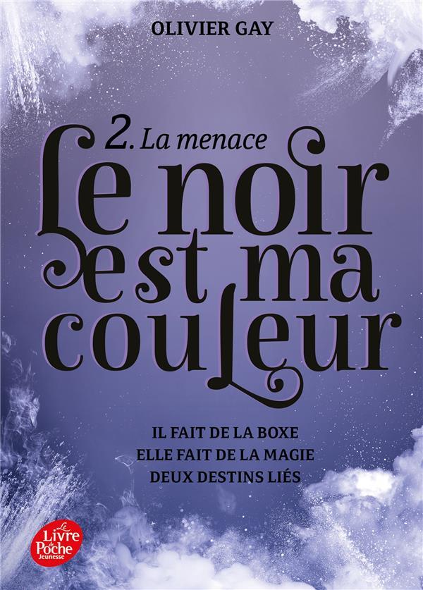 LE NOIR EST MA COULEUR T.2  -  LA MENACE GAY, OLIVIER HACHETTE