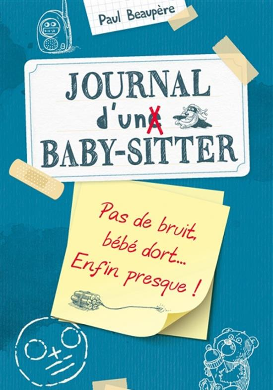 JOURNAL D'UN BABY-SITTER - JOURNAL D'UN BABY SITTER - TOME 2 - PAS DE BRUIT, BEBE DORT... ENFIN PRES BEAUPERE, PAUL HACHETTE