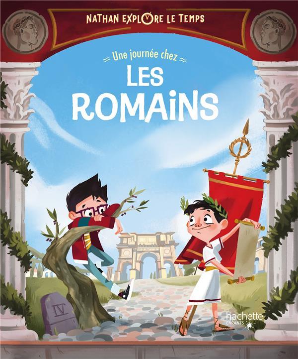 NATHAN EXPLORE LE TEMPS - UNE JOURNEE CHEZ LES ROMAINS JACOPO OLIVIERI HACHETTE