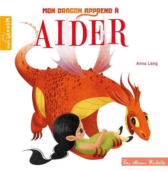 MON DRAGON APPREND A AIDER LANG, ANNA HACHETTE