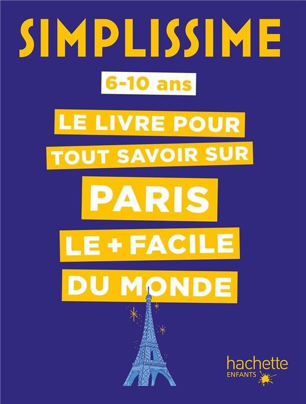 SIMPLISSIME  -  LE LIVRE POUR TOUT SAVOIR SUR PARIS LE + FACILE DU MONDE FION, CELINE  HACHETTE